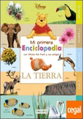 Mi Primera Enciclopedia con Winnie The Pooh. La Tierra