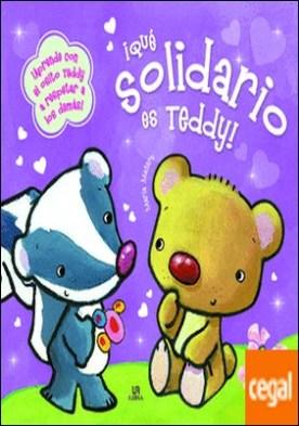 ¡Qué Solidario es Teddy! . APRENDE CON EL OSITO TEDDY A RESPETAR A LOS DEMAS