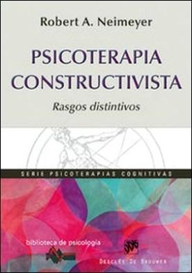 Psicoterapia Constructivista. Rasgos distintivos
