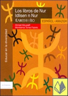 Los libros de Nur. Español / Amazigh . IDLISEN N NUR - EDUCAR EN LA DIVERSIDAD