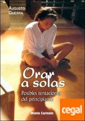 Orar a Solas . Posibles tentaciones del principiante