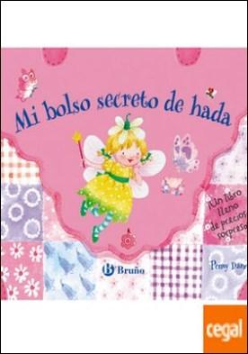 Mi bolso secreto de hada . ¡Un libro lleno de preciosas sorpresas!