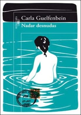 Nadar desnudas por Carla Guelfenbein