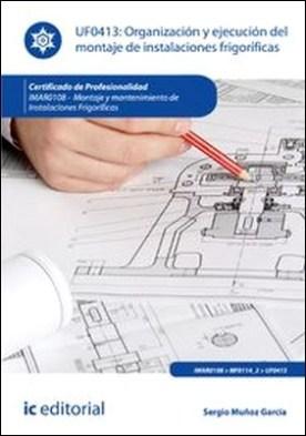Organización y ejecución del montaje de instalaciones frigoríficas