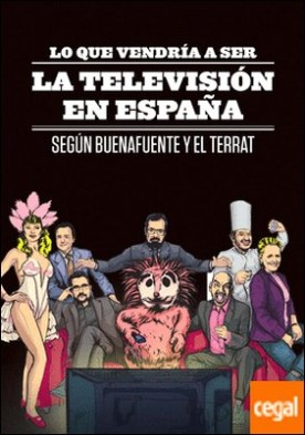 Lo que vendría a ser la televisión en España . Según Buenafuente y el Terrat
