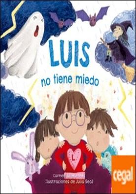 Luis no tiene miedo por Gil Martínez, Carmen