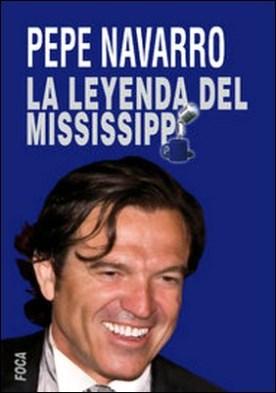 Pepe Navarro. La leyenda del Mississippi por José Navarro Prieto PDF