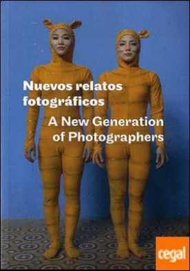 NUEVOS RELATOS FOTOGRAFICOS . A NEW GENERATION OF PHOTOGRAPHERS