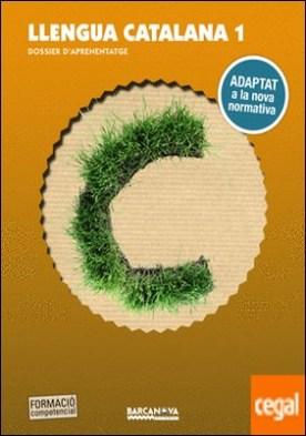 Llengua catalana 1r ESO. Dossier d'aprenentatge . Adaptat a la nova normativa