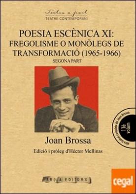POESIA ESCÈNICA XI: FREGOLISME O MONÒLEGS DE TRANSFORMACIÓ (1965-1966) [2] por Brossa i Cuervo, Joan