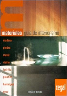 Materiales. Gu¡a de interiorismo por Wilhide, Elizabeth PDF