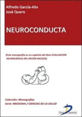 Neuroconducta. Evaluación neurológica del recién nacido por José Quero, Alfredo García Alix
