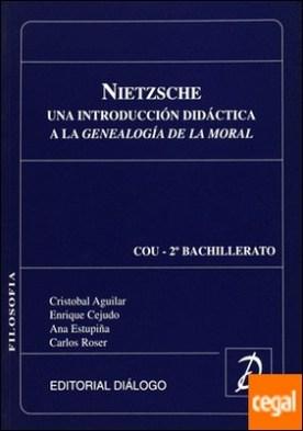 Nietzsche, una introducción didáctica a la genealogía de la moral por Aguilar Jiménez, Cristóbal