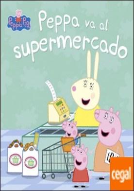 Peppa va al supermercado (Peppa Pig. Primeras lecturas)
