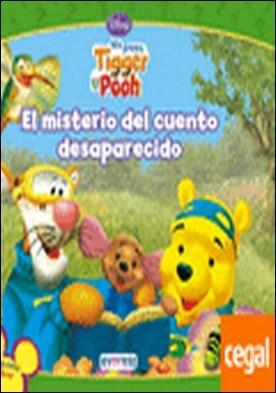 Mis Amigos Tigger y Pooh. El misterio del cuento desaparecido