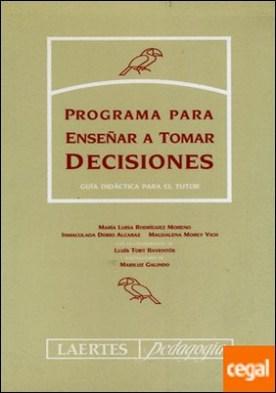 Programa para enseñar a tomar decisiones (Tutor) . Cuaderno del tutor