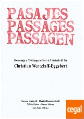 Pasajes. Passages. Passagen . Homenaje a Chistian Wentzlaff-Eggebert