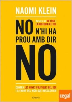 No n'hi ha prou amb dir no . Contra les noves polítiques del xoc i a favor del món que necessitem