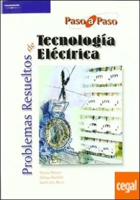 Problemas resueltos de tecnología eléctrica por BACHILLER SOLER, ALFONSO PDF