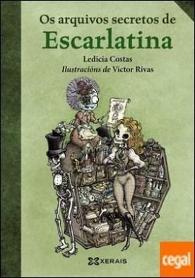 Os arquivos secretos de Escarlatina por Costas, Ledicia PDF