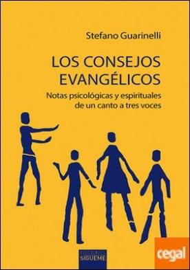 Los consejos evangélicos . Notas Psicológicas y espirituales de un canto a tres voces