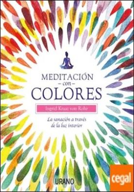 Meditación con colores . La sanación a través de la luz interior