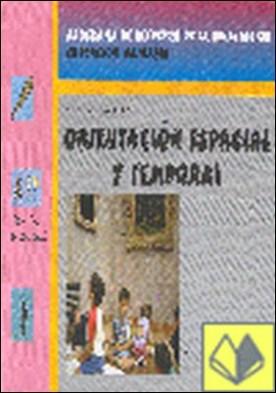 Orientación espacial y temporal, Educación Primaria . PROGRAMA DE REFUEZO DE LA ORIENTACION EDUCACION PRIMARIA