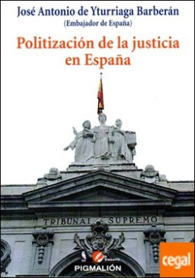 POLITIZACIÓN DE LA JUSTICIA EN ESPAÑA