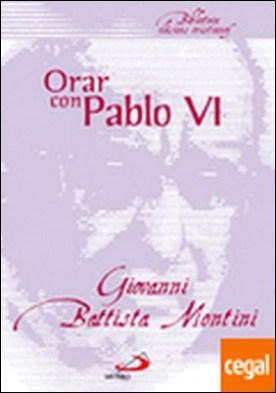 Orar con Pablo VI . Diálogos e invocaciones a Dios