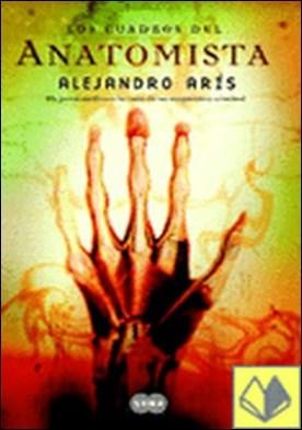 LOS CUADROS DEL ANATOMISTA . Un joven médico a la caza de un enigmático criminal