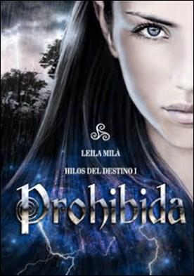 Prohibida: Hilos del destino I por Leila Milà PDF