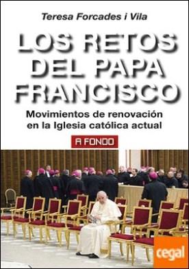 Los retos del Papa Francisco . Movimientos de renovación en la Iglesia católica actual