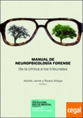 Manual de Neuropsicología forense . De la clínica a los tribunales