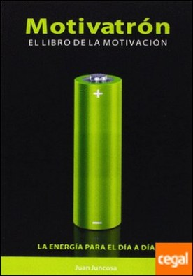 Motivatron.el libro de la motivación . La energía para el día a día