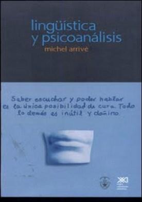 Lingüística y psicoanálisis: Freud, Saussure, Hjelmslev, Lacan y los otros