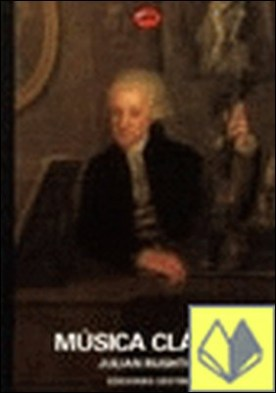 Música clásica . DE GLUCK A BEETHOVEN, UNA HISTORIA CONCISA
