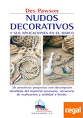 NUDOS DECORATIVOS Y SUS APLICACIONES EN EL BARCO . ...EL BARCO/28 ATRACTIVOS PROYECTOS CON DESCRIPCION DETALLADA DEL MATERIAL NECES