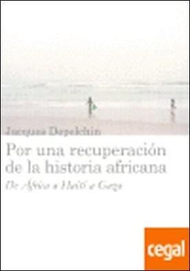 Por una recuperación de la historia africana . DE AFRICA A HAITI A GAZA