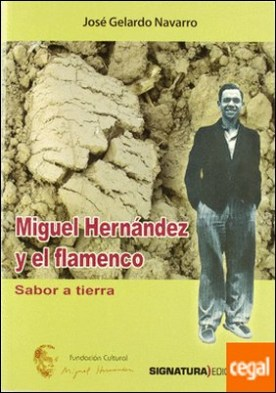 Miguel Hernández y el flamenco . sabor a tierra