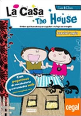 Leo & Chus. La casa / The House . Español/inglés. El libro que buscabas para ayudar a tu hijo con el inglés.