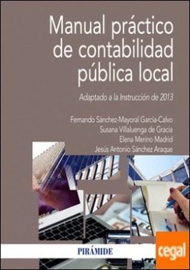 Manual práctico de contabilidad pública local . Adaptado a la Instrucción de 2013