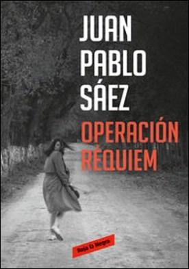 Operación Requiem por Juan Pablo Saez PDF