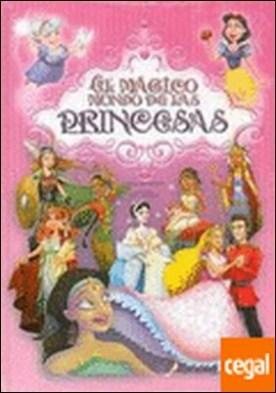 Mágico mundo de las princesas, el por Ballesteros, A.