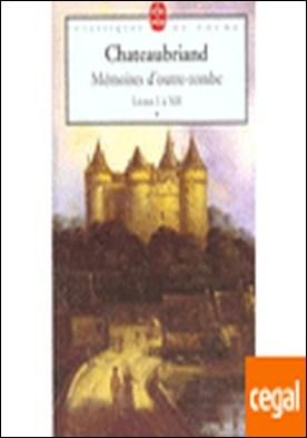Mémoires d'outre-tombe - Livres I à XII