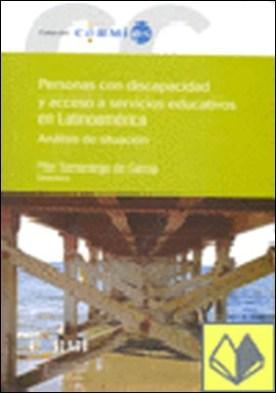 Personas con discapacidad y acceso a servicios educativos en Latinoamérica . análisis de situación por Samaniego de García, Pilardir.