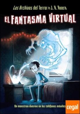 Los Archivos del Terror de J. X. Avern, 1. El fantasma virtual