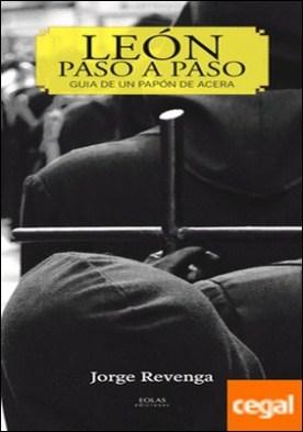 LEÓN PASO A PASO . Guía de un Papón de Acera