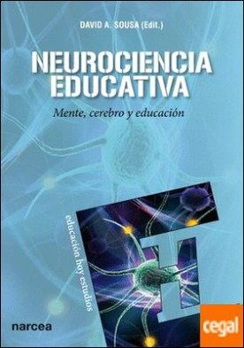 Neurociencia educativa . Mente, cerebro y educación