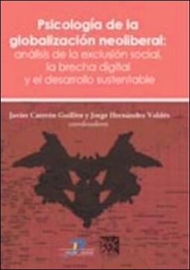 Psicologia de la globalización. Análisis de la exclusión social, la brecha digital y el desarrollo sustentable