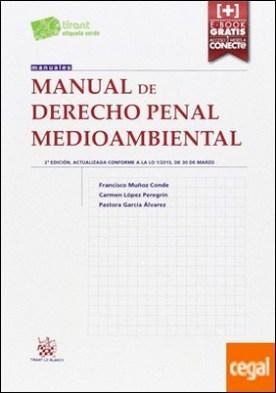 Manual de Derecho Penal Medioambiental 2ª Edición 2015 . (Edición actualizada conforme a la LO 1/2015, de 30 de marzo) por Muñoz Conde,Francisco PDF